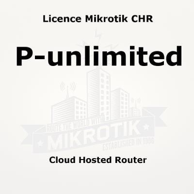 Licence Mikrotik CHR P-Unlimited